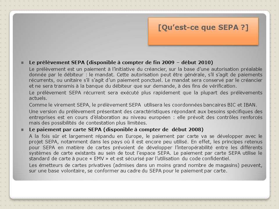 [Qu'est-ce que SEPA ] Le prélèvement SEPA (disponible à compter de fin 2009 – début 2010)